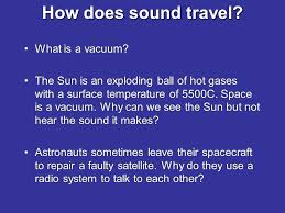 can sound travel through a vacuum images Sound what is sound it is made when an object or material jpg