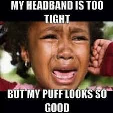 Natural Hair Meme - 6 tips for wearing a high puff without the pain tobnatural