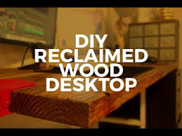 Diy Wooden Desktop by Diy Reclaimed Wood Desk Countertop Youtube