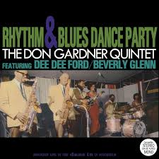 rhythm u0026 blues dance party the don gardner quintet kudos records
