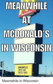 Wisconsin Meme - 25 best memes about meanwhile in wisconsin meanwhile in