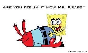 are you feelin u0027 it now mr krabs by kirby force on deviantart