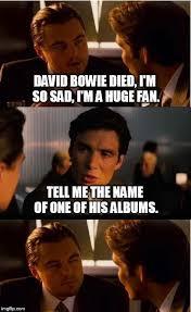 David Bowie Meme - david bowie imgflip