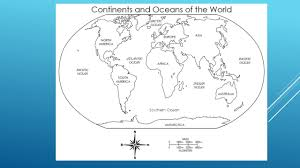 World Map Of Continents And Oceans To Label by Geography Flipbook Ppt Download