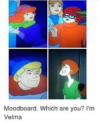 moodboard which are you i m velma meme on esmemes com