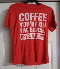 Bench Mens T Shirts Mens Red Short Sleeve T Shirt Coffee You U0027re On The Bench Beer Suit