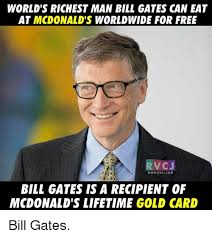 Bill Gates Memes - world s richest man bill gates can eat at mcdonald s worldwide for