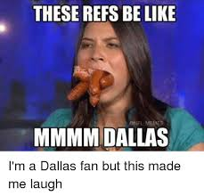 Mmmm Meme - these refs be like onfl memes mmmm dallas i m a dallas fan but