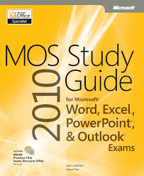 mos 2010 study guide for microsoft word excel powerpoint and