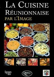 la cuisine r騏nionnaise la cuisine r騏nionnaise 28 images la cuisine r 233 unionnaise