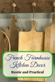 Kitchen Decor French Farmhouse Kitchen Decor Rustic And Practical Under The
