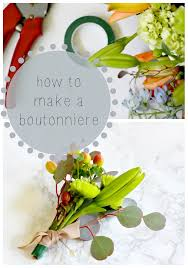 How To Make Boutonnieres Make Your Own Boutonniere Love Of Home