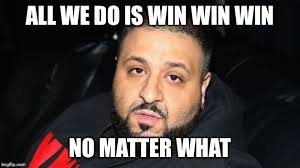 All I Do Is Win Meme - dj khaled another one imgflip
