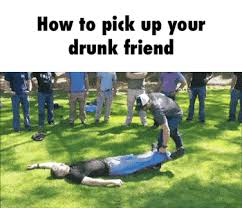 Funny Meme Gifs - how to pick up your drunk friend meme gifs reaction gifs and