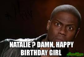 Natalie Meme - birthday memes