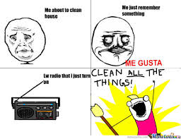 Clean All The Things Meme - lets clean by mrpdarkness360 meme center