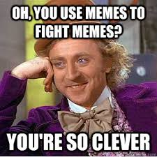 Meme Fight - oh you use memes to fight memes you re so clever condescending