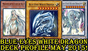 blue eyes white dragon deck profile may 2015 youtube