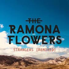 strangers flowers the ramona flowers strangers luxxury remix shuffle
