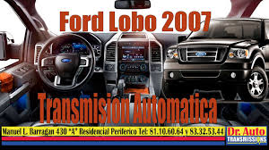 ford lobo 2007 transmision automatica youtube