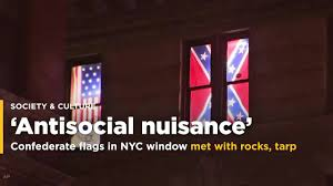 Confederate Flag Checks Confederate Flags In Nyc Window Met With Rocks Suit Tarp