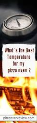 the 25 best pizza oven temperature ideas on pinterest perfect