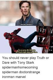 Tony Stark Meme - are you serious so sorry mr strange m mr stark triple dog dared me