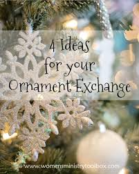 4 ideas for your ornament exchange s ministry toolbox