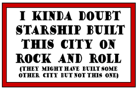 Not In My Backyard We Built This City On Rock And Roll Appreciation Thread Page 20