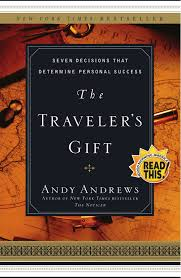 the traveler u0027s gift seven decisions that determine personal
