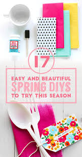 spring diys 17 easy and colorful diys that are perfect for spring