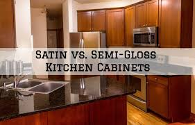 versus light kitchen cabinets satin vs semi gloss kitchen cabinets jng painting