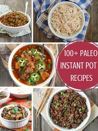 cuisine paleo 100 paleo instant pot recipes my beets