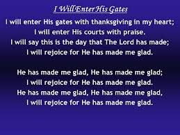 i will enter his gates i will enter his gates with thanksgiving in