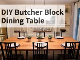 butcher block kitchen table diy butcher block dining table evan katelyn home diy tutorials