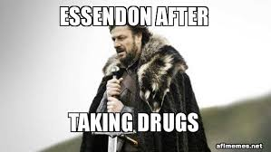 Meme Brace Yourself - essendon after taking drugs brace yourself game of thrones meme