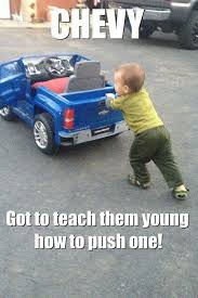 Ford Vs Chevy Meme - sure do teach them right and they will drive ford s all their