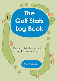 Golf Stat Tracker Spreadsheet The Golf Stats Log Book Record Detailed Statistics For 40 Rounds