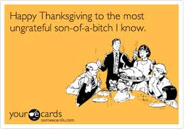 happy thanksgiving to the most ungrateful of a i