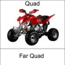 Quad Memes - four far farquads on quads jumping over far farquads ond far quads