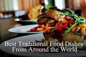 best traditional food dishes from around the world international