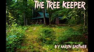 the tree keeper by aaron shotwell the otis jiry channel