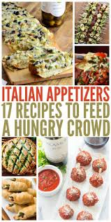17 italian appetizers to feed a hungry crowd dinners room and food