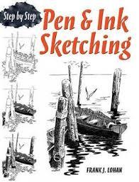 pen u0026 ink sketching step by step dover art instruction frank j