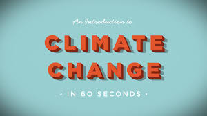 Introduction An Introduction To Climate Change In 60 Seconds Youtube