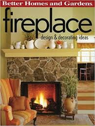 Better Homes And Gardens Home Decor Fireplace Design U0026 Decorating Ideas Better Homes And Gardens