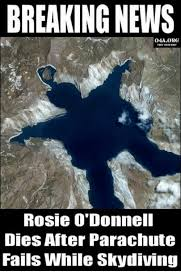 Fail Meme - breaking news rosie o donnell dies after parachute fails while