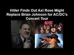 Acdc Meme - hitler finds out axl rose might replace brian johnson for ac dc s