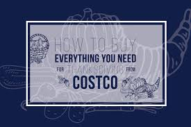 thanksgiving everyday soup the one stop thanksgiving shopping guide costco kitchn