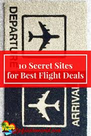 how and where to find the best flight deals 10 secret websites
